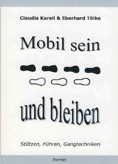 Das Bild zeigt das Buchcover mit schwarz weißen Fußabdrücken in der Mitte und darum der Titel: Mobil sein und bleiben von Claudia Karell und Eberhard Tölke.