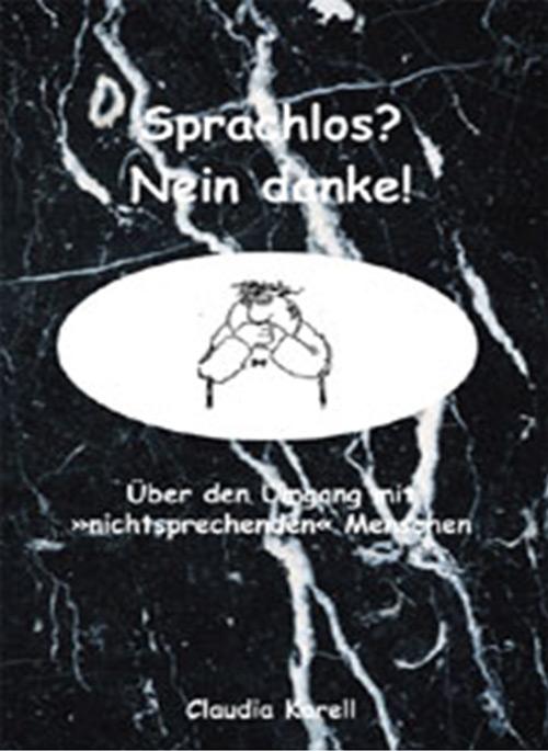 Das Bild zeigt das Buchcover schwarz mit einer Person die sich den Mund zuhält in der Mitte. Darum der Buchtitel: Sprachlos? Nein danke! von Claudia Karell.