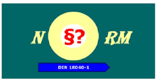 """Bildbeschreibung: Im Mittelpunkt des Bildes steht der Schriftzug """"Norm"""". Dabei ist das """"O"""" um das dreifache größer als die restlichen Buchstaben. In der Mitte des """"O"""" sind ein Paragraphen - und ein Fragezeichen angeordnet. Unter diesem Schriftzug befindet sich ein nach rechts weisender Pfeil mit den Worten: DIN 18040-1. Ende der Bildbeschreibung."""